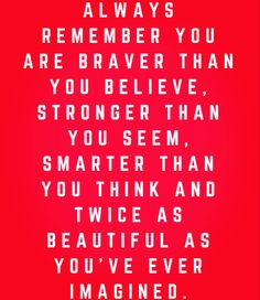 Always Remember You, Thought Of The Day, Stronger Than You, Brave, Thinking Of You, Believe, Thoughts, Math, Thinking About You