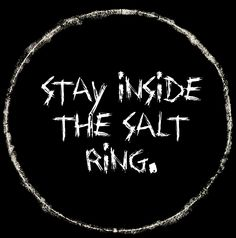 or else get attacked by demons...or other monsters...or just keep the nasty thing in the salt circle and laugh and point at it from the outside...either way, fear the salt circle. FEAR IT!