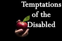 Temptations of the Disabled