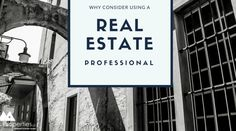 No matter how much information there is at the tips of your fingers via Google, making moves in the real estate industry is best done with the help of a real estate professional. Let's look at some specific reasons why…