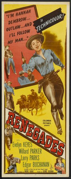 Renegades (1946)Stars: Evelyn Keyes, Willard Parker, Larry Parks, Edgar Buchanan, Forrest Tucker ~  Director: George Sherman