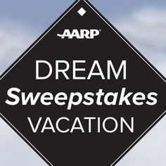 AARP is giving away one dream vacation a week for ten weeks! Ages 45+