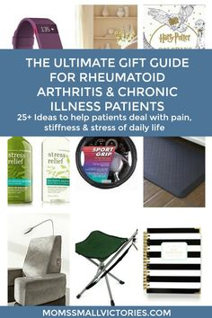 The Ultimate Gift Guide for Rheumatoid Arthritis & Chronic Illness Patients. 25+ Ideas to help patients deal with the pain, stiffness & fatigue of daily life.