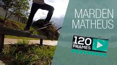 Marden Matheus 120Frames - Fs Ollie to Ss Crooked