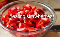 We buy strawberries like everyweek because we LOVE them