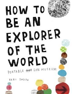 how to be an explorer of the world..