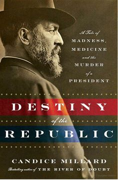 Destiny of the Republic, our Book Club selection for October 11