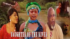 Daughter Of The River 2 - Regina Daniels 2017 Latest Nigerian Nollywood ...
