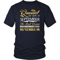 Real Queens Are Born On September 6 T Shirt Birthday Women