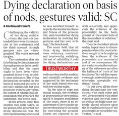 A bench of Supreme Court Judges said that a dying declaration should not be made by words or in writing and it could be allso through gestures.