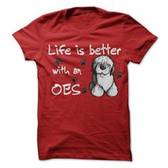 Life is better with an Old English Sheepdog T Shirts, Hoodies, Sweatshirts - #custom t shirt design #street clothing. I WANT THIS => https://www.sunfrog.com/Pets/Life-is-better-with-an-Old-English-Sheepdog.html?60505