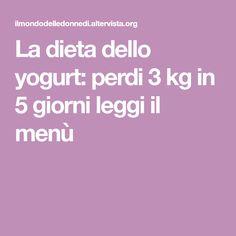 La dieta dello yogurt: perdi 3 kg in 5 giorni leggi il menù