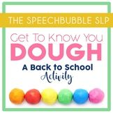 Get To Know You Dough is a great Back To School Activity for your speech therapy, special education or elementary english classroom!  Perfect for sensory seekers! #ASD #SPD #SLP #OT #SPED #ELA #ELL #ESL #TpT