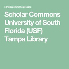 Scholar Commons University of South Florida (USF) Tampa Library