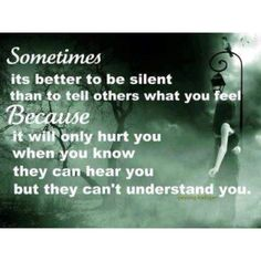 Sometimes its better to be silent than to tell others what your feel Because it will only hurt you when you know they can hear you but they can't understand you. #infertility
