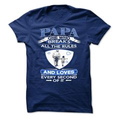 awesome PAPA One Who Breaks All The Rules And ...