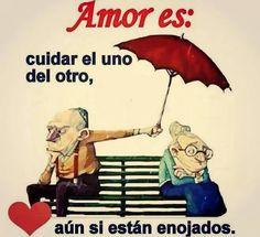Amor es:  cuidar el uno del otro, aún si están enojados.