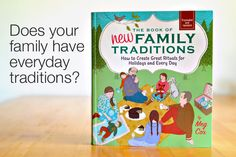 Now that it's October, it's peek holiday and tradition season.  This a great post on easy ways to bring your family closer through your own special rituals.