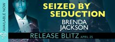 Seized By Seduction  Seized by Seduction an all-new sexy standalone from Brenda Jackson is now LIVE!!!  Seized by Seduction by Brenda Jackson Publisher: HQN Books Genre: Contemporary Romance  One glance is all it takes  From the moment his eyes meet hers across the crime-scene tape ex-con turned bodyguard Quasar Patterson knows he has to see the mysterious Dr. Randi Fuller again. Shes a renowned psychic investigator who can foresee danger for others but not for herself. That makes Quasar…