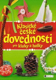 Klasické české dovednosti pro kluky a holky (Fragment)