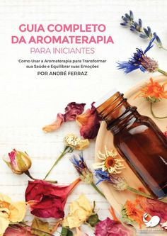 Guia completo da aromaterapia v1 Ayurveda Yoga, Meditation Crystals, Aromatherapy Candles, Diy Spa, Doterra Oils, Homemade Beauty Products, Natural Cosmetics, Wicca, Natural Health