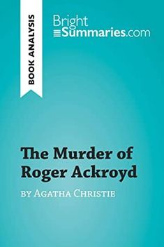 Kindle The Murder of Roger Ackroyd by Agatha Christie (Book Analysis): Detailed Summary, Analysis and Reading Guide (BrightSummaries.com) Author Bright Summaries, #Fiction #BookPhotography #GoodReads #WhatToRead #KindleBargains #Nonfiction #Bookshelves #IReadEverywhere #EBooks Got Books, Books To Read, Augusten Burroughs, John Waters, Popular News, What To Read, Agatha Christie, Book Photography, Free Reading
