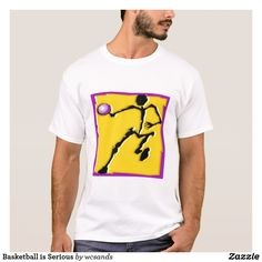 Basketball is Serious T-Shirt