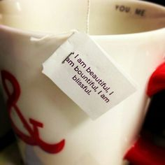 #TeaTime & remembering that I am #beautiful #bountiful & #blissful  If I say it often enough I'll believe it