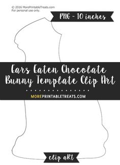 Free Ears Eaten Chocolate Bunny Template - Clipart