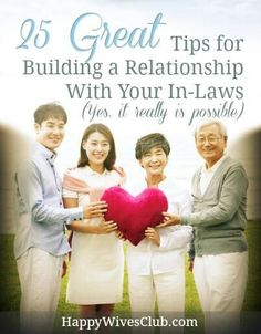 http://www.happywivesclub.com/25-great-tips-for-building-a-relationship-with-your-in-laws/