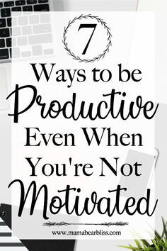 These 7 time management tips will help you be productive and stay motivated so you can work through your to do list efficiently. Here's how to get things done when you have no motivation. Mindset & Spirituality in Business Inspiration for Elizabeth Ellery