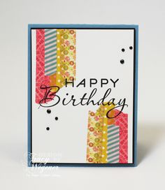 Free Project of The Week: Washi Tape Birthday Card – 02 15 2013 :: Paper Crafter's Library