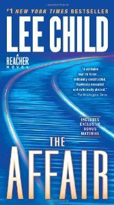 The Affair (By Lee Child)#1 NEW YORK TIMES BESTSELLEREverything starts somewhere. For elite military cop Jack Reacher, that somewhere was Carter Crossing, Mississippi, way back in 1997. A lonely railroad track. A crime scene....