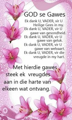 Dankgebed vir God se gawes... #Afrikaans #ThankYou #Prayer Christian Greetings, Afrikaanse Quotes, I Cant Do This, Good Morning Inspirational Quotes, Morning Greetings Quotes, Bible Prayers, The Secret Book, Special Quotes, Good Morning Wishes