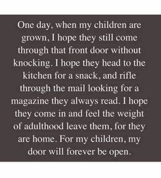 Looove love this more. looove love this more quotes for my children, love my parents Life Quotes Love, Mom Quotes, Family Quotes, Quotes To Live By, Great Quotes, Inspirational Quotes, Come Home Quotes, Grandma Quotes, People Quotes