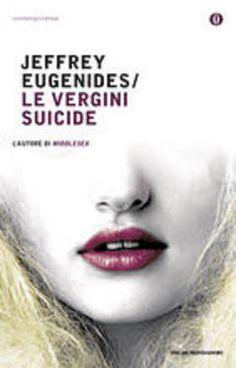 Le vergini suicide, Jeffrey Eugenides (Mondadori 2016)