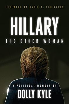 Hillary the Other Woman by Dolly Kyle https://smile.amazon.com/dp/1944229450/ref=cm_sw_r_pi_dp_x_MbpPxb41YKCSJ