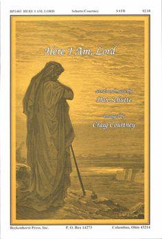 Here I Am, Lord (SATB) (Dan Schutte/Craig Courtney) Here I Am Lord, Choral Sheet Music, Choir, Dan, Singing, Songs, Greek Chorus, Choirs, Glee