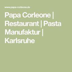 Papa Corleone | Restaurant | Pasta Manufaktur | Karlsruhe