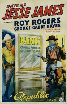 DAYS OF JESSE JAMES - Roy Rogers - George 'Gabby' Hayes - Donald Barry - Pauline Moore - Republic Pictures - Movie Poster.