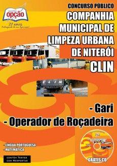 Apostila Concurso Companhia Municipal de Limpeza Urbana de Niterói - CLIN - 2014/2015: - Cargo: Gari / Operador de Roçadeira