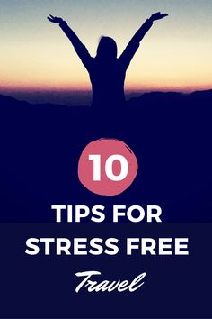 10 Tips for Stress Free Travel | Postgrad & Postcards...