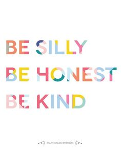 Be Silly, Be Honest, Be Kind Colourful Geometric Art Print