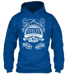 It's An Evelyn Thing Name Shirt Royal Sweatshirt Front