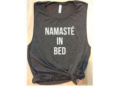 namaste in bed dark gray tank / dark gray workout tank / yoga tank / graphic tee