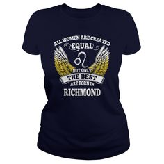 Richmond Shirts All Women Are Created Equal but Only the Best Born in Richmond Tshirts Guys ladies tees Hoodie Sweat Vneck Shirt for women  #gift #ideas #Popular #Everything #Videos #Shop #Animals #pets #Architecture #Art #Cars #motorcycles #Celebrities #DIY #crafts #Design #Education #Entertainment #Food #drink #Gardening #Geek #Hair #beauty #Health #fitness #History #Holidays #events #Home decor #Humor #Illustrations #posters #Kids #parenting #Men #Outdoors #Photography #Products #Quotes…