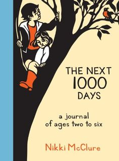 The Next 1000 Days: A Journal of Ages Two to Six by Nikki... http://www.amazon.com/dp/1570619433/ref=cm_sw_r_pi_dp_WGyixb0CKV8XE