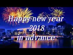 Happy new year 2018 wisheswhatsapp videonew year greetings new year greetingswishes 2018 new year greetingswishes in advance new year status videos 2018 youtube m4hsunfo