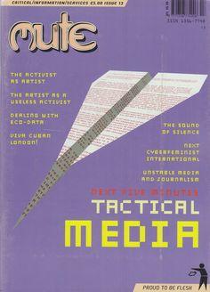 Neural [Archive] Mute - Issue 13 - NEXT FIVE MINUTES: TACTICAL MEDIA Pauline Van Mourik Broekman and Simon Worthington Skycraper Digital Publishing http://archive.neural.it/init/default/show/2430