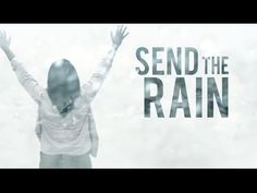 William McDowell - Send the Rain (Official Lyric Video) - YouTube - YouTube